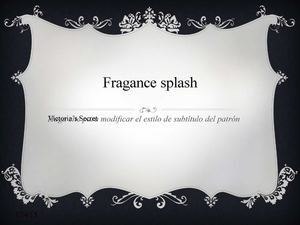 Fragance Splash