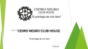 Cedro Negro Club House