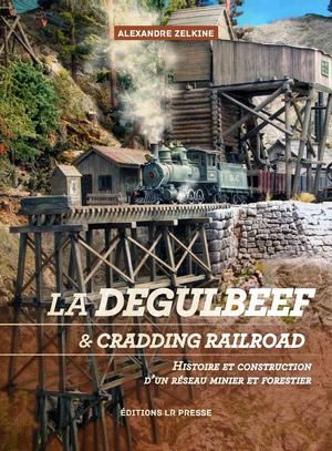 Extrait - La Degulbeef and Cradding Railroad