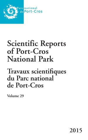 2015 - Vol 29 - Scientific Reports of Port-Cros national Park - Travaux scientifiques du Parc national de Port-Cros