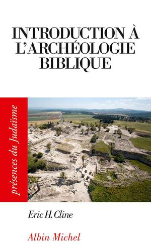 INTRODUCTION À L'ARCHÉOLOGIE BIBLIQUE - ERIC H. CLINE