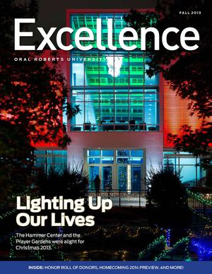 ORU Excellence Magazine | Vol. 25 No. 2 | Fall 2013