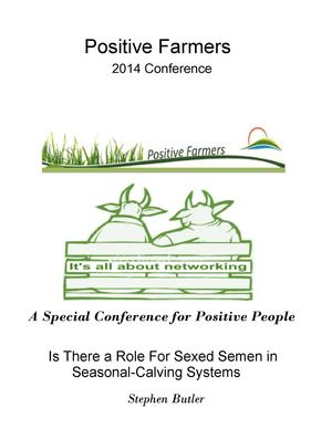 PFC 2014 Stephen Butler - Is There A Role For Sexed Semen In Seasonal Calving Systems