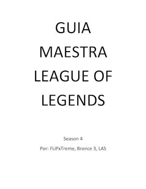 Guia Maestra League Of Legends By Fli Px Treme