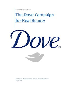 a review of the dove campaign for real beauty The dove campaign for real beauty (cfrb) began in england in 2004 when dove's sales declined as a result of being lost in a crowded market unilever, dove's parent company, went to edelman, its pr agency, for a solution.