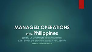 Benefits of Setting Up Operations in the Philippines