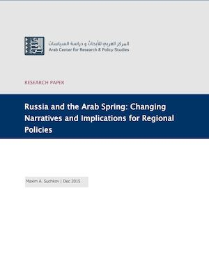Russia and the Arab Spring: Changing Narratives and Implications for Regional Policies