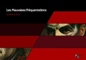 Les Mauvaises Frequentations (Extraits)