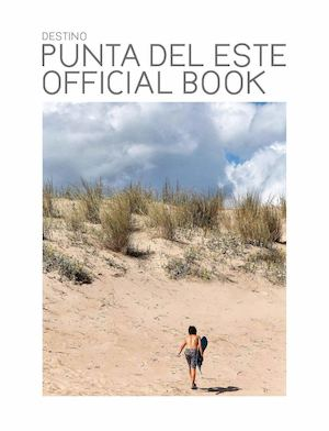 Destino Punta Del Este Official Book 2016
