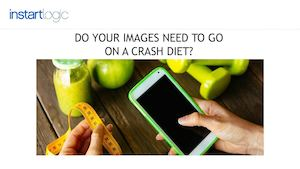 Do Your Images Need To Go On A Crash Diet