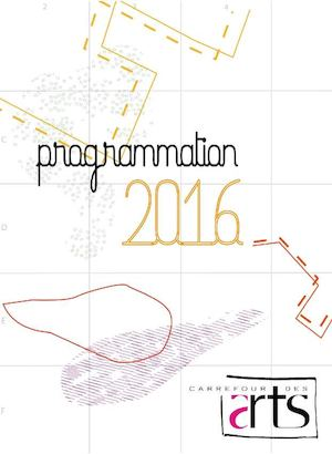 Programmation 2016 du Carrefour des Arts