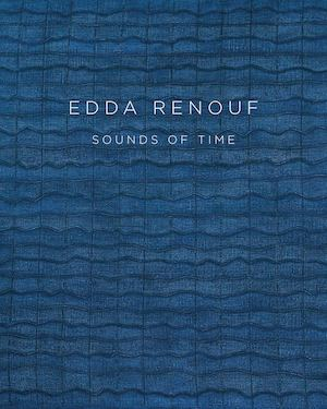 Edda Renouf: Sounds of Time