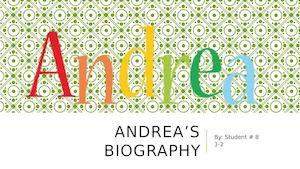 Andrea Biography Student # 8 3-2