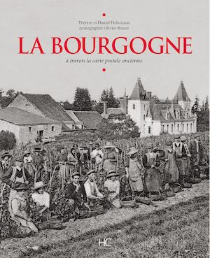 La Bourgogne à travers la carte postale ancienne