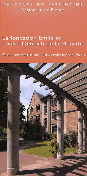 La fondation Émile et Louise Deutsch de la Meurthe, Cité internationale universitaire de Paris