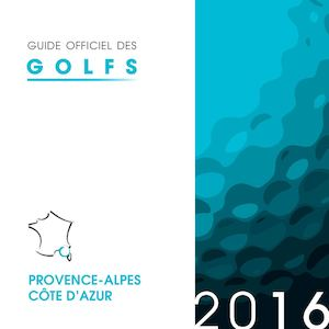 Guide officiel des golfs PACA 2016