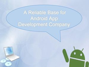 A Reliable Base For Android App Development