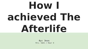 How I Achieved The Afterlife
