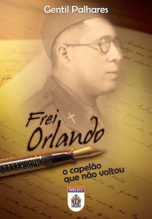 Calaméo - Frei Orlando - O capelão que não voltou 25778013c0