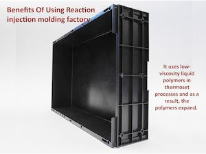 Benefits Of Using Reaction Injection Molding Factory