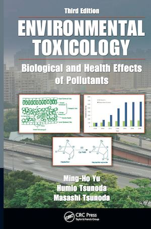 Tsunoda, Humio Tsunoda, Masashi Yu, Ming Ho Environmental Toxicology Biological And Health Effects Of Pollutants, Third Edition Crc Press (2011)