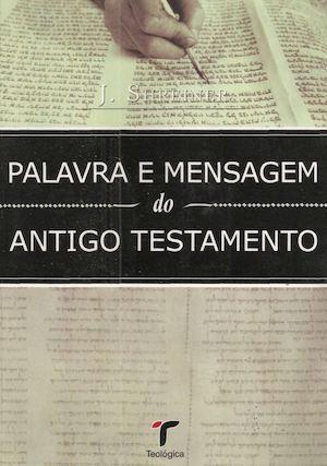Calaméo - Palavra E Mensagem Do Antigo Testamento - Josef Schreiner cfbc16723f483