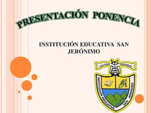 Ponencia institucion educativa san jeronimo
