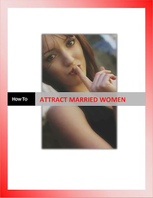 How To Attract Married Women