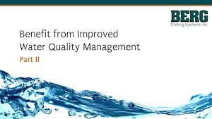Water Quality Management | Berg Chilling Systems Part 2