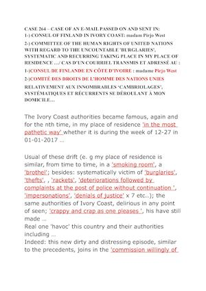 CASE 264 – CASE OF AN E-MAIL PASSED ON AND SENT IN: 1-) CONSUL OF FINLAND IN IVORY COAST: madam Pirjo West 2-) COMMITTEE OF THE HUMAN RIGHTS OF UNITED NATIONS WITH REGARD TO THE UNCOUNTABLE 'BURGLARIES', SYSTEMATIC AND RECURRING TAKING PLACE IN MY PLACE O