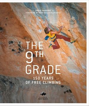 The 9th Grade, 150 years of free climbing - David Chambre
