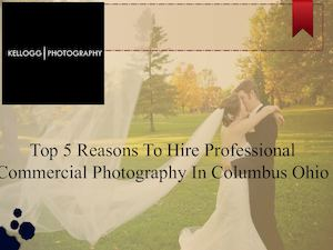 Professional Commercial Photography In Columbus Ohio