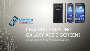 Best Samsung Galaxy Ace 3 in UK broken screen, camera and battery Repair Services