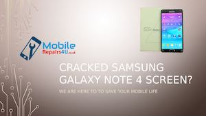 Best Samsung Galaxy note 4 in UK broken screen, camera and battery Repair Services