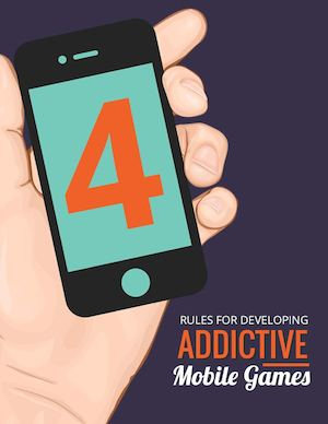 4 Rules for Developing Addictive Mobile Games