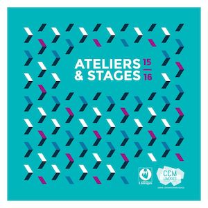 Programme Ateliers Stages 2015-2016 CCM Limoges