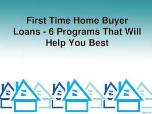 First Time  Home Buyer Loans Program - Programs for First Time Home Buyer