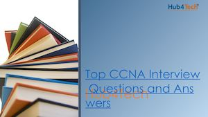 Top Ccna Interview Question And Answer