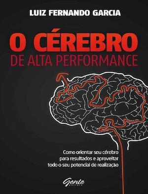 85b353132 Calaméo - O Cerebro De Alta Performance Luiz Fernando Garcia