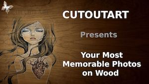 See the Magic on Wood With Cutoutart Wood Printing Technique