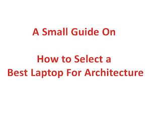 Guide on Best Laptop for Architecture