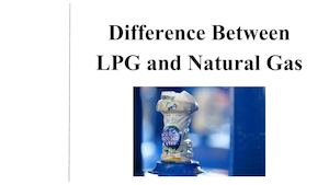 Difference Between Lpg And Natural Gas