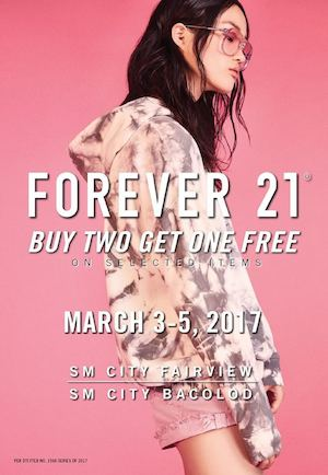 Buy 2 Get 1 Free Promo At Forever 21 Sm Fairview Sm Bacolod Valid Until March 5 2017 90195