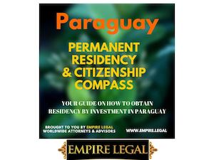 Getting Permanent Residency & Citizenship In Paraguay