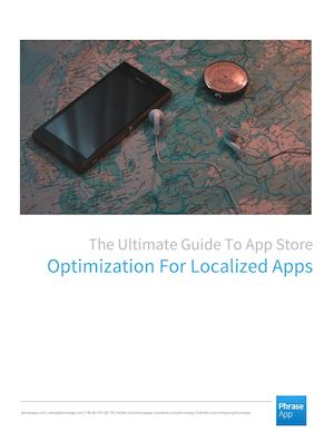 The Ultimate Guide To App Store Optimization For Localized Apps