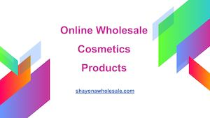 Online Wholesale Cosmetics Products