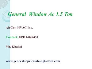 General Window Ac 1 5 Ton Price In Bangladesh