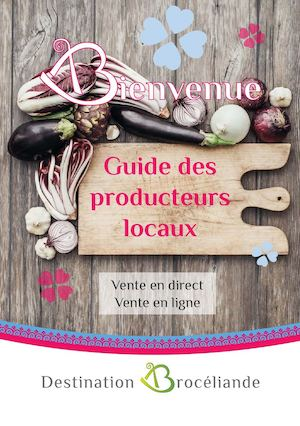 Guide des producteurs de Destination Brocéliande