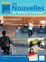 Les journal municipal d'information Nouvelles de Moissy-Cramayel L'accessibilité Lire pages 6-7 Le point sur le renouvellement urbain Lire page 5 N° 258 mai 2017
