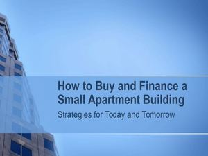 How To Buy And Finance A Small Apartment Building